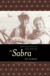 Sabra - The Creation of the New Jew (ISBN: 9780520216426)