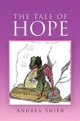 Tale of Hope - Smith, Andrea (ISBN: 9781450027564)