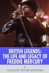 British Legends: The Life and Legacy of Freddie Mercury, Paperback (ISBN: 9781514845233)