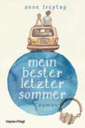 Mein bester letzter Sommer - Anne Freytag (ISBN: 9783453270121)