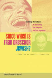 Since When Is Fran Drescher Jewish? - Dubbing Stereotypes in The Nanny, The Simpsons, and The Sopranos (ISBN: 9780292737556)