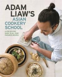 Adam Liaw's Asian Cookery School - Adam Liaw (ISBN: 9780733634307)