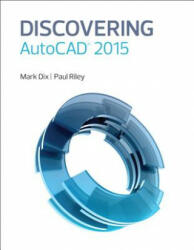 Discovering AutoCAD 2015 - Mark Sdix (ISBN: 9780133889789)