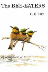 Bee-Eaters - C Hilary Fry (ISBN: 9781408136867)