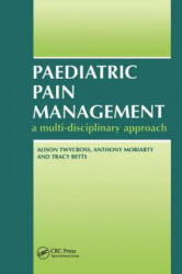 Paediatric Pain Management - Alison Twycross, Anthony Moriarty, Tracy Betts (ISBN: 9781857752465)