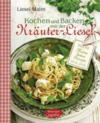 Kochen und Backen mit der Kräuter-Liesel - Liesel Malm (ISBN: 9783572081721)