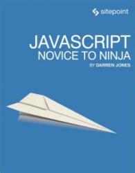 Javascript: Novice to Ninja (ISBN: 9780992461225)