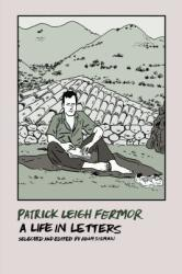 Patrick Leigh Fermor: A Life in Letters (ISBN: 9781681371566)