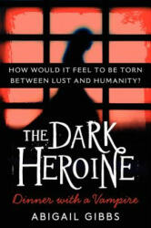 The Dark Heroine: Dinner with a Vampire (ISBN: 9780062248732)