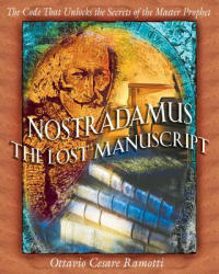 Nostradamus: The Lost Manuscript: The Code That Unlocks the Secrets of the Master Prophet (ISBN: 9780892819157)