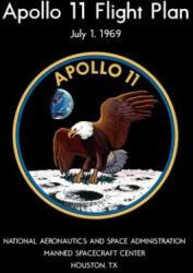 Apollo 11 Flight Plan: Full-Color Edition - National Aeronautics and Space Administr (ISBN: 9781505812268)