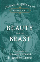 Madame de Villeneuve's Original Beauty and the Beast - Illustrated by Edward Corbould and Brothers Dalziel (ISBN: 9781473337466)