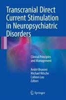 Transcranial Direct Current Stimulation in Neuropsychiatric Disorders (ISBN: 9783319339658)