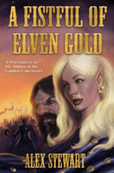 A Fistful of Elven Gold (ISBN: 9781481483155)