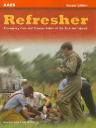 Refresher: Emergency Care And Transportation Of The Sick And Injured - Andrew N. Pollak, Rhonda J. Beck, Carol L. Gupton, American Academy of Orthopaedic Surgeons (ISBN: 9780763742294)