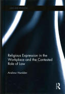 Religious Expression in the Workplace and the Contested Role of Law - Andrew Hambler (ISBN: 9780415746625)