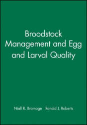 Broodstock Management, Egg and Larval Quality (ISBN: 9780632035915)