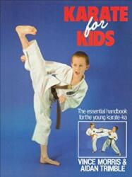 Karate For Kids - Vince Morris, Aidan Trimble (ISBN: 9780091949952)
