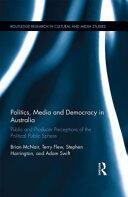 Politics, Media and Democracy in Australia - Public and Producer Perceptions of the Political Public Sphere (ISBN: 9781138779426)