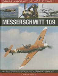 Great Aircraft of World War Ii: Messerschmitt 109 (ISBN: 9780754829966)