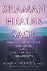 Shaman, Healer, Sage - Alberto Villoldo (2001)