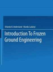 Introduction to Frozen Ground Engineering (ISBN: 9781475722925)