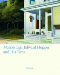 Modern Life: Edward Hopper and His Time - Ortrud Westheider (ISBN: 9783777434018)