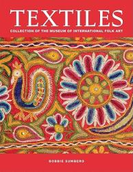Textiles: Collection of the Museum of International Folk Art (ISBN: 9781423606505)