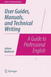 User Guides, Manuals, and Technical Writing - Adrian Wallwork (ISBN: 9781493906406)