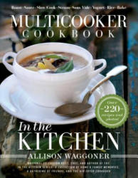 Multicooker Cookbook: In the Kitchen - Allison Waggoner (ISBN: 9781462119172)