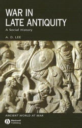 War in Late Antiquity - A Social History (ISBN: 9780631229261)
