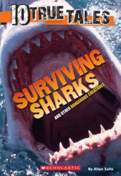 10 True Tales: Surviving Sharks (ISBN: 9780545818384)