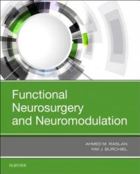 Functional Neurosurgery and Neuromodulation - Kim J. Burchiel, Ahmed Raslan (ISBN: 9780323485692)