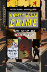 Comic Book Crime - Truth, Justice, and the American Way (ISBN: 9780814767887)