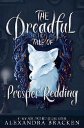 The Dreadful Tale of Prosper Redding (ISBN: 9781484778173)