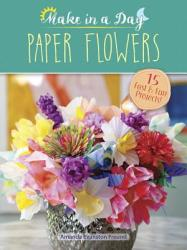 Make in a Day: Paper Flowers (ISBN: 9780486810867)