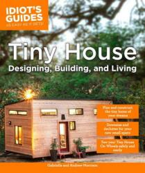 Tiny House Designing, Building, & Living (ISBN: 9781465462701)
