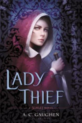 Lady Thief - A. C. Gaughen (ISBN: 9780802737885)