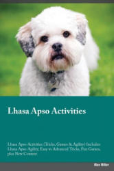 Lhasa Apso Activities Lhasa Apso Activities (Tricks, Games & Agility) Includes - Adrian Lyman (ISBN: 9781526903914)