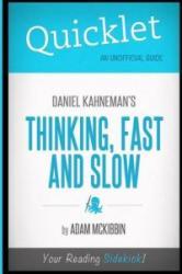 Quicklet - Daniel Kahneman's Thinking, Fast and Slow - Adam McKibbin (ISBN: 9781614642398)