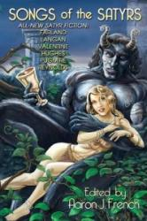 Songs of the Satyrs - Aaron J French (ISBN: 9781942712244)