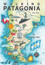 Walking Patagonia - The Way (ISBN: 9781480840447)