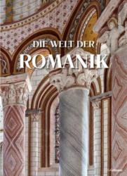 Die Welt der Romanik - Uwe Geese, Rolf Toman, Achim Bednorz (ISBN: 9783848011568)