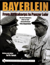 Bayerlein - The Life of Rommel's Chief-of-Staff Generalleutnant Fritz Bayerlein (ISBN: 9780764318665)