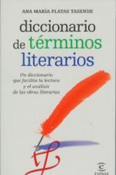 Diccionario de términos literarios - Ana María Platas Tasende (ISBN: 9788467036916)