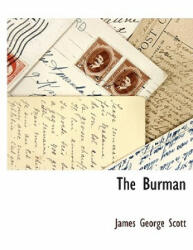Scott, James George, Sir - Burman - Scott, James George, Sir (ISBN: 9781117511948)