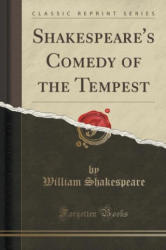 Shakespeare's Comedy of the Tempest (ISBN: 9781332820443)