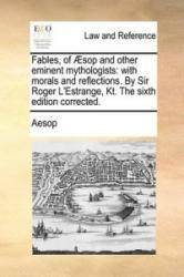 Fables, of Aesop and Other Eminent Mythologists - Aesop (ISBN: 9781140682196)