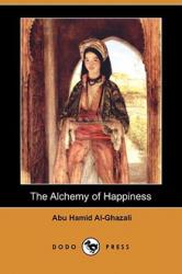 Alchemy of Happiness (Dodo Press) - Abu Hamid Al-Ghazali (ISBN: 9781406565188)