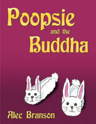 Poopsie and the Buddha - Alec Branson (ISBN: 9781426936234)